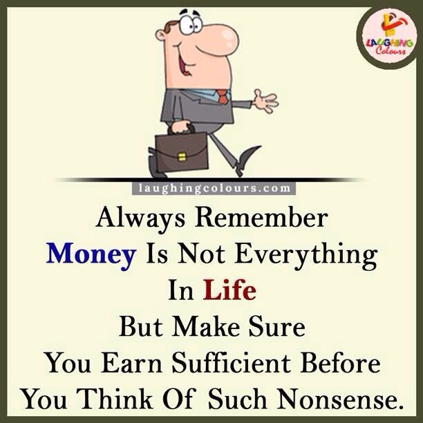 money is everything in life